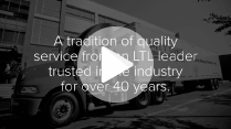 Industry leading LTL service, Quest for Quality Award winner for delivering exceptional service to shippers and customers.  Ship with us today and witness the exceptional service that has made us an LTL leader trusted in the industry for over 40 years.